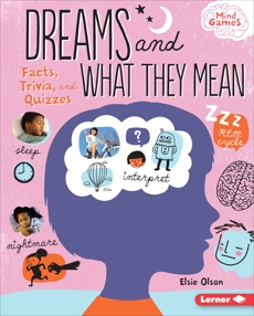 Dreams and What They Mean: Facts, Trivia, and Quizzes, Olson, Elsie