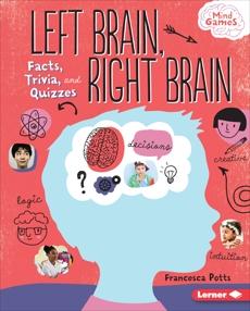 Left Brain, Right Brain: Facts, Trivia, and Quizzes, Potts, Francesca