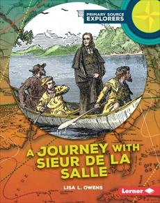 A Journey with Sieur de La Salle, Owens, Lisa L.