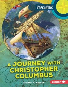 A Journey with Christopher Columbus, Kallen, Stuart A.