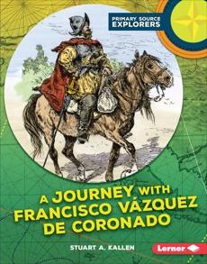 A Journey with Francisco Vázquez de Coronado, Kallen, Stuart A.
