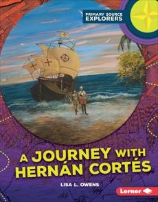 A Journey with Hernán Cortés, Owens, Lisa L.