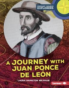 A Journey with Juan Ponce de León, Waxman, Laura Hamilton