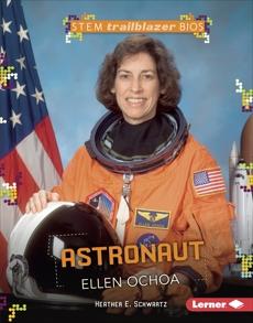 Astronaut Ellen Ochoa, Schwartz, Heather E.