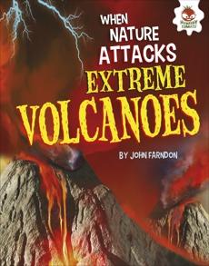 Extreme Volcanoes, Farndon, John