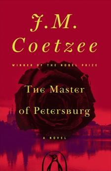 The Master of Petersburg: A Novel, Coetzee, J. M.