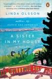 A Sister in My House: A Novel, Olsson, Linda