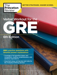 Verbal Workout for the GRE, 6th Edition: 250+ Practice Questions with Detailed Answer Explanations, The Princeton Review