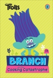 Branch and the Cooking Catastrophe (DreamWorks Trolls Chapter Book #2), Lewman, David