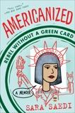 Americanized: Rebel Without a Green Card, Saedi, Sara