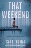 That Weekend, Thomas, Kara