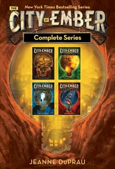 The City of Ember Complete Series: The City of Ember; The People of Sparks; The Diamond of Darkhold; The Prophet of Yonwood, DuPrau, Jeanne