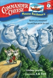Commander in Cheese Super Special #1: Mouse Rushmore, Leavitt, Lindsey