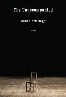 The Unaccompanied: Poems, Armitage, Simon