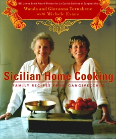 Sicilian Home Cooking: Family Recipes from Gangivecchio, Tornabene, Wanda & Evans, Michele & Tornabene, Giovanna