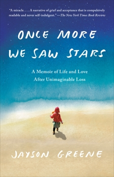 Once More We Saw Stars: A Memoir, Greene, Jayson