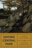 Saving Central Park: A History and a Memoir, Rogers, Elizabeth Barlow