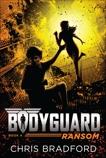 Bodyguard: Ransom (Book 4), Bradford, Chris