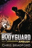 Bodyguard: Ambush (Book 5), Bradford, Chris