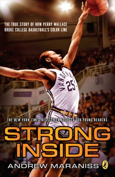 Strong Inside (Young Readers Edition): The True Story of How Perry Wallace Broke College Basketball's Color Line, Maraniss, Andrew