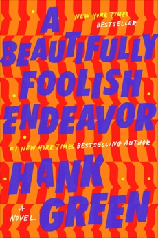 A Beautifully Foolish Endeavor: A Novel, Green, Hank