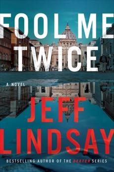 Fool Me Twice: A Novel, Lindsay, Jeff