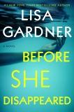 Before She Disappeared: A Novel, Gardner, Lisa