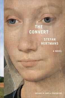 The Convert: A Novel, Hertmans, Stefan