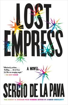 Lost Empress: A Novel, De La Pava, Sergio