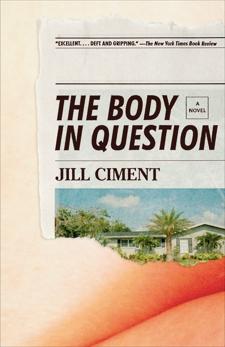 The Body in Question: A Novel, Ciment, Jill