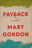 Payback: A Novel, Gordon, Mary