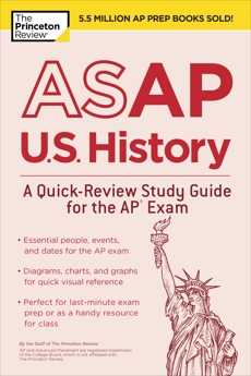 ASAP U.S. History: A Quick-Review Study Guide for the AP Exam, The Princeton Review