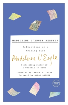 Madeleine L'Engle Herself: Reflections on a Writing Life, L'Engle, Madeleine