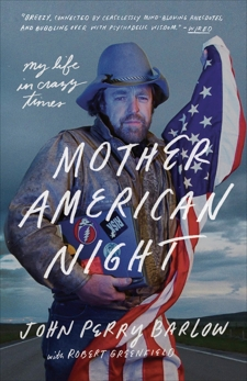 Mother American Night: My Life in Crazy Times, Barlow, John Perry & Greenfield, Robert