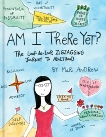 Am I There Yet?: The Loop-de-loop, Zigzagging Journey to Adulthood, Andrew, Mari