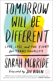 Tomorrow Will Be Different: Love, Loss, and the Fight for Trans Equality, McBride, Sarah