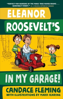 Eleanor Roosevelt's in My Garage!, Fleming, Candace