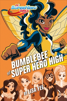Bumblebee at Super Hero High (DC Super Hero Girls), Yee, Lisa
