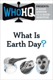 What Is Earth Day?: A Good Answer to a Good Question,