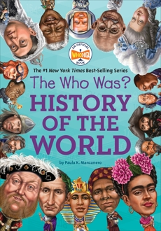 The Who Was? History of the World, Manzanero, Paula K.