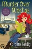 Murder Over Mochas: A Java Jive Mystery, Fardig, Caroline