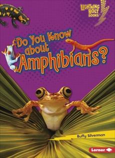 Do You Know about Amphibians?, Silverman, Buffy