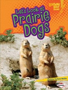 Let's Look at Prairie Dogs, Zuchora-Walske, Christine