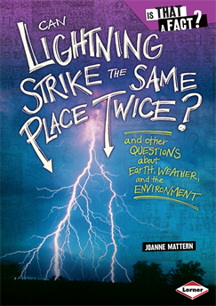 Can Lightning Strike the Same Place Twice?: And Other Questions about Earth, Weather, and the Environment, Mattern, Joanne