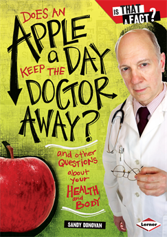 Does an Apple a Day Keep the Doctor Away?: And Other Questions about Your Health and Body, Donovan� Sandy