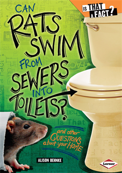 Can Rats Swim from Sewers into Toilets?: And Other Questions about Your Home, Behnke, Alison