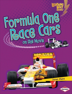 Formula One Race Cars on the Move, Piehl, Janet & Piehl� Janet