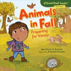 Animals in Fall: Preparing for Winter, Rustad, Martha E. H.