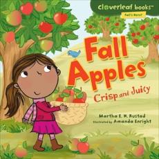 Fall Apples: Crisp and Juicy, Rustad, Martha E. H.