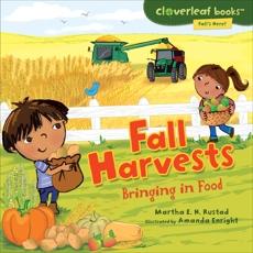 Fall Harvests: Bringing in Food, Rustad, Martha E. H.